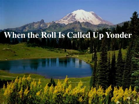 My Home Is Yonder by When The Roll Is Called Up Yonder