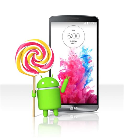 newest android os lg g3 smartphone to receive android 5 0 lollipop os upgrade android 5 0 lollipop android 5 0