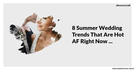 whats hot in hair right noe 8 summer wedding trends that are hot af right now
