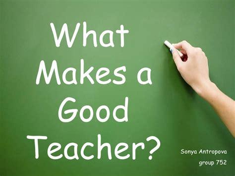 what makes a good home what makes a good teacher