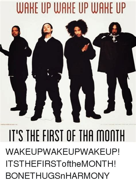 1st Of The Month Meme - wahe up wahe up wahe up its the first of tha month 4冉