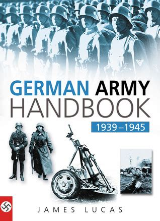 the east german handbook books german army handbook 1939 1945 by sidney lucas