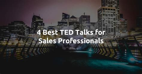 best ted 4 best ted talks for sales professionals