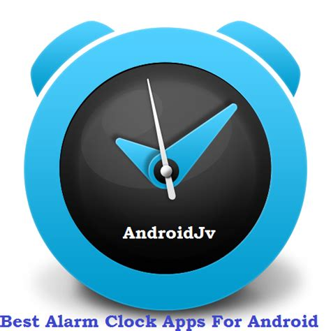 alarm clock app for android best alarm clock apps for android on androidjv