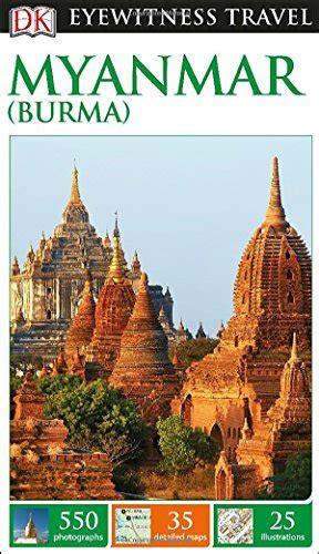 Pdf Dk Eyewitness Travel Guide Myanmar by Dk Eyewitness Travel Guide Myanmar Burma Avaxhome