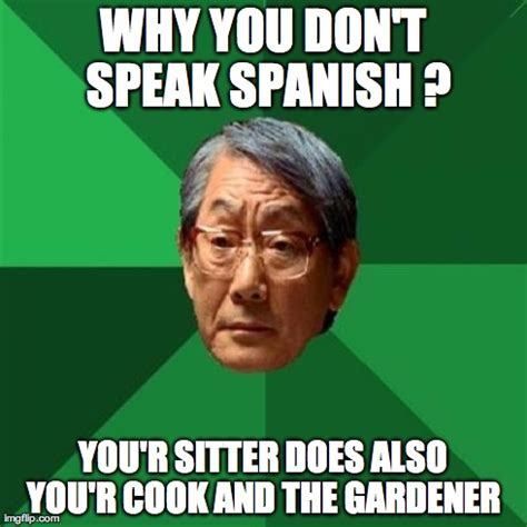 Speak Spanish Meme - now you are a doctor why you don t speak spanish imgflip