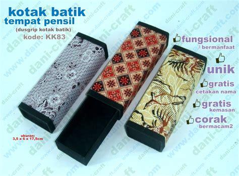 Tempat Pensil Atau Lainnya dusgrip batik tempat pensil batik kk83 souvenir