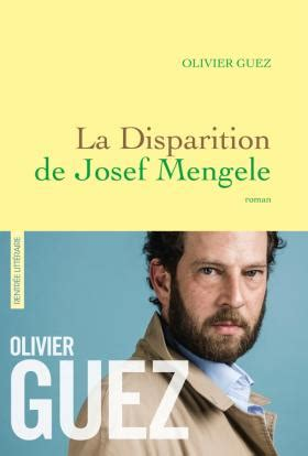 la disparition de josef 9782246855873 la disparition de josef mengele d olivier guez livres