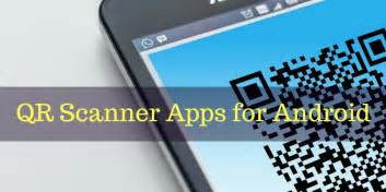 best qr scanner android 5 best qr code scanner apps for android