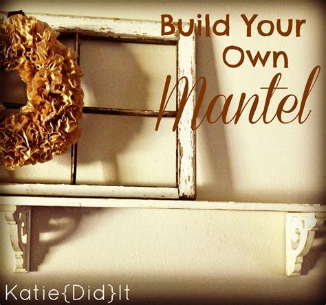 did it how to build your own mantel shelf