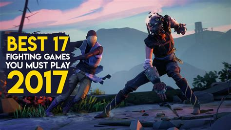 best fighting top 17 best fighting you should play in 2017 gaming central