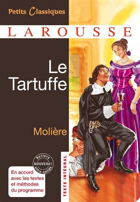 libro le tartuffe petits classiques livre tartuffe jean baptiste moli 232 re poquelin dit larousse petits classiques larousse
