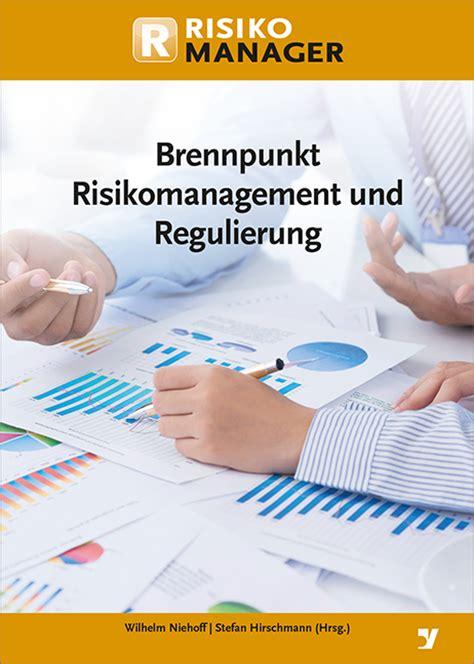risikomanagement bank brennpunkt risikomanagement und regulierung