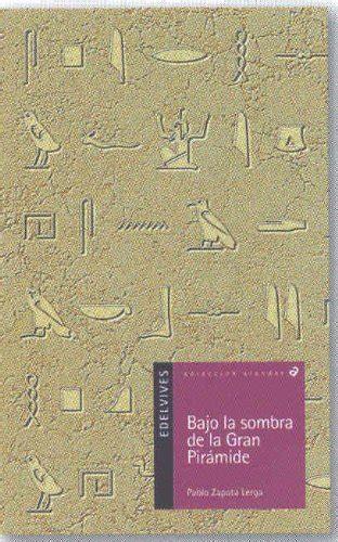libro bajo la arena de bajo la sombra de la gran pir 225 mide p 250 blico libros