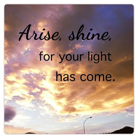 When The Light Has Come by Arise Shine For Your Light Has Come Say It Well