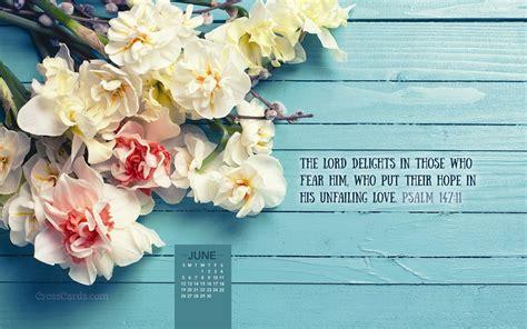 girly christian wallpaper june 2016 psalm 147 11 desktop calendar free june wallpaper