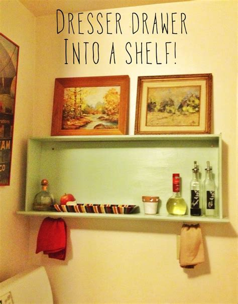 turn a dresser drawer into a shelf m y c r e a t i