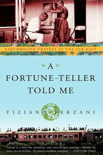 a fortune teller told me earthbound travels in the far east by tiziano terzani paperback
