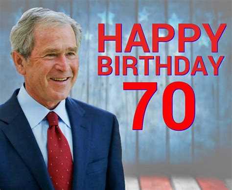 george w bush birthday george w bush s birthday celebration happybday to