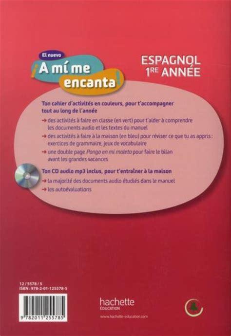espagnol cahier dactivits pour livre espagnol 4 232 me 1 232 re ann 233 e cahier d activit 233 s 233 dition 2012 montaufray o