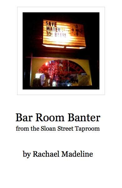 Room Book Preview Bar Room Banter From The Sloan Taproom By Rachael