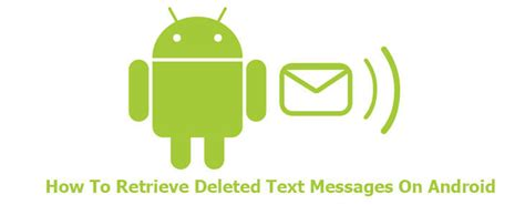 how to retrieve deleted messages on android how to retrieve deleted text messages on android