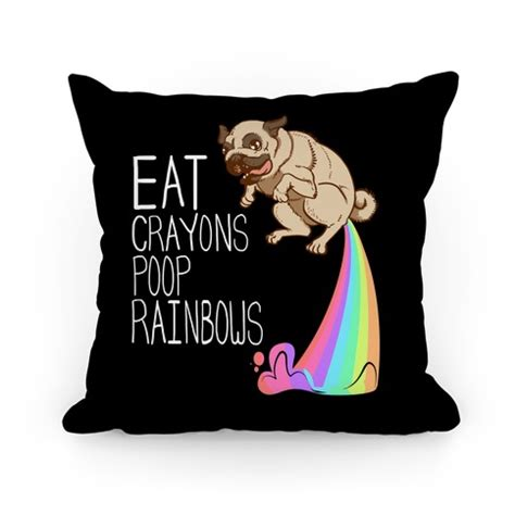 pug i eat crayons and rainbows eat crayons rainbows pillow pillows human