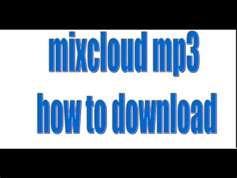 download mp3 from mixcloud how to download mixcloud mp3 youtube