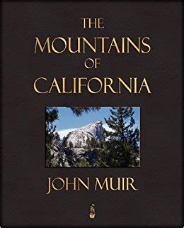 the mountains of california books the mountains of california muir 9781603862615