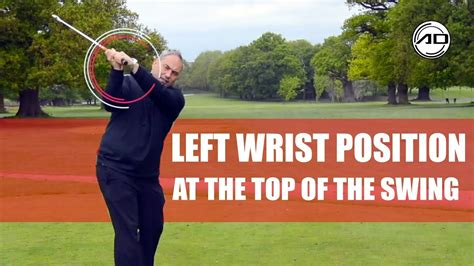 Best Of Swing by Golf Left Wrist Position At The Top Of The Swing