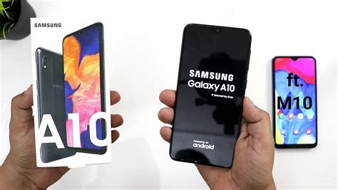 samsung galaxy a10 unboxing and review samsung a10 vs m10 comparison