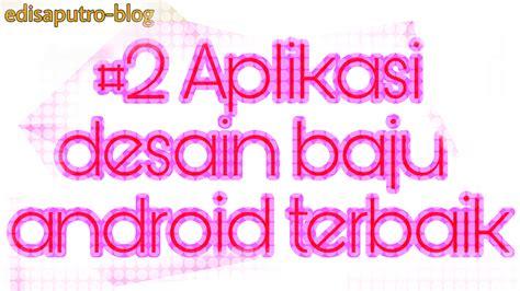 Baju Baju Android inilah aplikasi desain kaos baju android terbaik t shirt