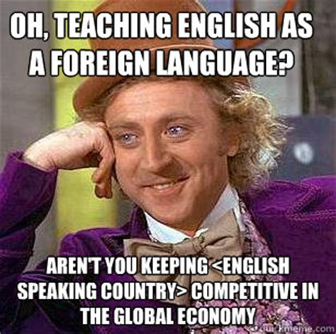 Old Language Meme - oh teaching english as a foreign language aren t you