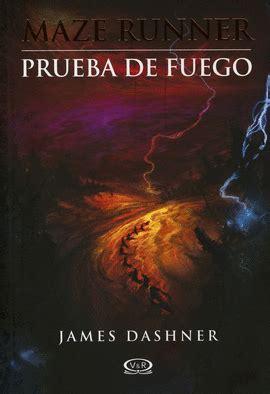 libro the maze runner prueba de fuego pdf maze runner 2 prueba de fuego librer 237 a el virrey