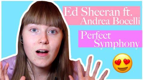 ed sheeran perfect feat andrea bocelli reaction video ed sheeran ft andrea bocelli perfect