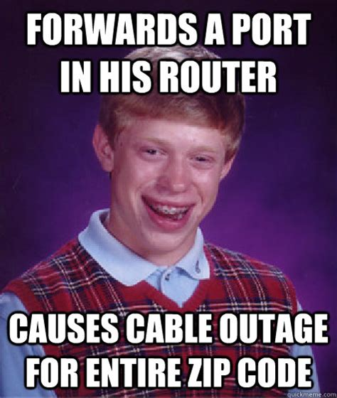 Meme Zip - forwards a port in his router causes cable outage for