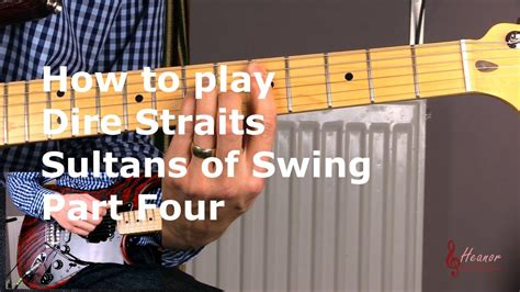 play sultans of swing how to play sultans of swing by dire straits part four