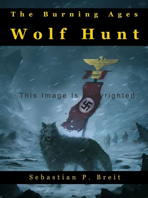 time to hunt a noah wolf thriller volume 8 books book review of sebastian breit s wolf hunt the burning