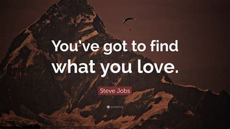 youve got to find what you love jobs says stanford news steve jobs quote you ve got to find what you love 29