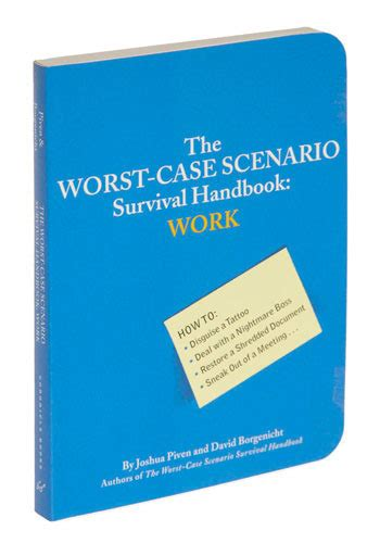 7 Worst Scenarios And How To Survive Them by The Worst Scenario Survival Handbook Work By