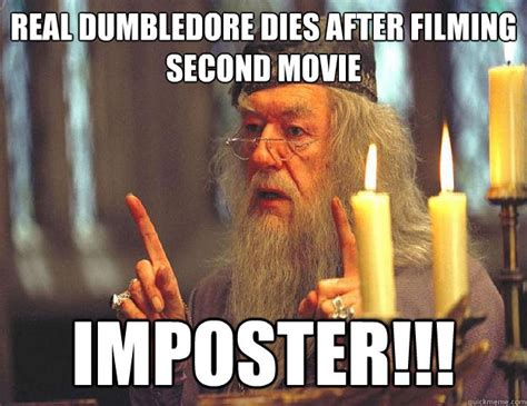 Dumbledore Memes - real dumbledore dies after filming second movie imposter