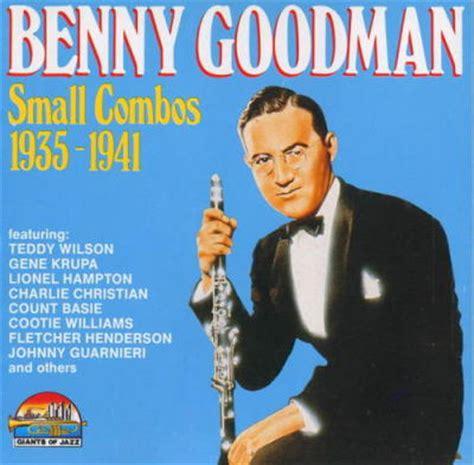 benny goodman tiger rag benny goodman benny goodman small combos 1935 1941 reviews