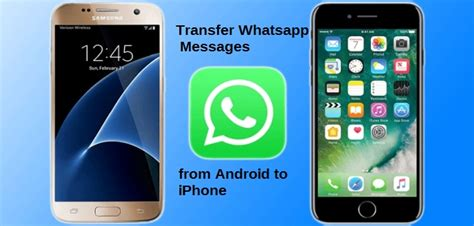 how to send from android to iphone how to transfer whatsapp messages from android to iphone