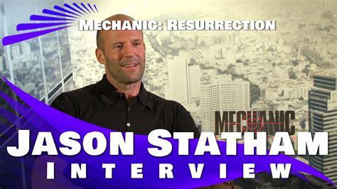 jason statham youtube interview mechanic resurrection jason statham interview youtube
