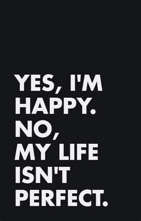7 Im Happy To In My by Yes I M Happy No My Isnt Pictures Photos