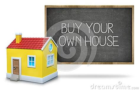 buying your own house buy your own house on blackboard with 3d house stock photo image 55331669