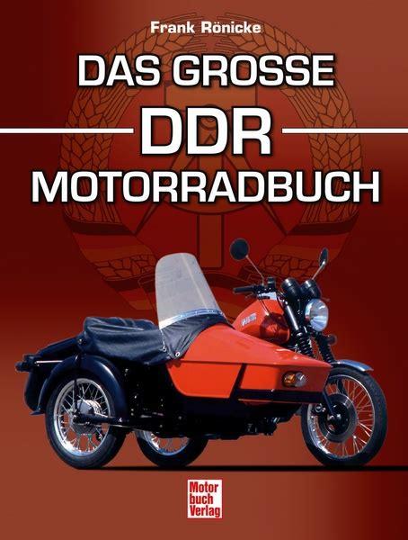 Gro E Motorrad Marken by Das Gro 223 E Ddr Motorradbuch Frank R 246 Nicke Motorbuch Versand De