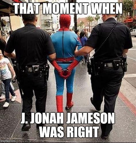J Jonah Jameson Meme - spiderman arrest imgflip