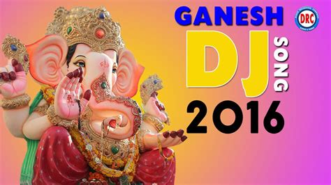 song special 2016 2016 dj ganesh song lord ganesh 2016 special songs