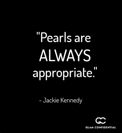 Pearls Are Always by Pearls On Jackie Kennedy Quotes Quotesgram
